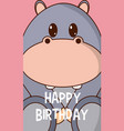 hippo cute birthday card vector image vector image