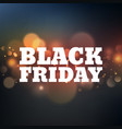 black friday poster with bokeh eps 10 vector image