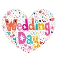 Wedding Day heart shaped typography lettering vector image vector image