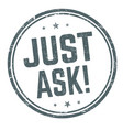 just ask sign or stamp vector image vector image