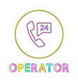 operator bright round linear icon with receiver vector image vector image