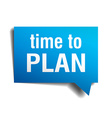 time to plan blue 3d realistic paper speech bubble vector image vector image