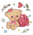 a set teddy bear and yarn for knitting hand vector image vector image
