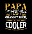 dad typographic poster or t-shirt vector image vector image