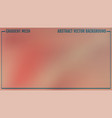 blurred abstract background colorful gradient vector image vector image
