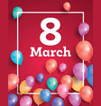 eight march card with flying balloons vector image vector image