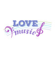 i love music lettering musical typography vector image vector image