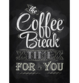 The coffee break time for you vector image vector image