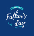 fathers-day-card-blue-background vector image vector image