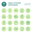 kitchen small appliances line icons household vector image