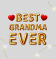 best grandma ever inscription for best vector image