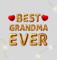 best grandma ever inscription for vector image