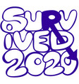 survived in 2020 graffiti style vector image vector image