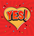 yes sign speech bubble in comic book style vector image