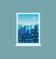 modern city view at night seen from window vector image vector image