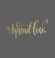 spread love - golden hand lettering inscription vector image