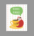 no hurries no worries - cute sloth with cup of vector image
