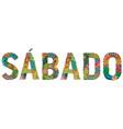 word sabado saturday in spanish vector image vector image