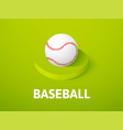 baseball isometric icon isolated on color vector image vector image