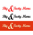 calligraphy templates of big and tasty menu vector image