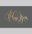 i love you - golden hand lettering inscription vector image vector image