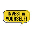 invest in yourself speech bubble vector image