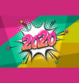2020 year pop art comic book text speech bubble vector image