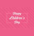 happy children day pink background style vector image vector image