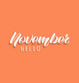 hello november hand drawn lettering with shadow vector image vector image