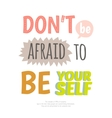 Inspirational and motivational quotes vector image vector image