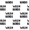 seamless pattern with wash your hands vector image vector image