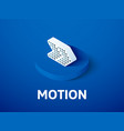 motion isometric icon isolated on color vector image vector image