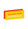 we want your feedback banner yellow orange vector image