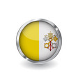 flag of vatican city button with metal frame and vector image