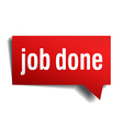 Job done red 3d realistic paper speech bubble vector image vector image
