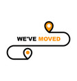 we have moved icon - resettlement relocation and vector image vector image