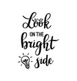 look on the bright side lettering vector image