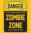 halloween warning sign danger zombie area vector image