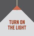 Flat Design Turn On The Light vector image