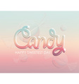 Happy sweetest day candy background vector image