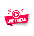 live stream label modern web banner with play icon vector image vector image