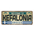 welcome to kefalonia vintage rusty metal sign vector image vector image