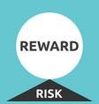 big reward high risk vector image