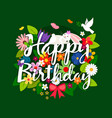 happy birthday card with flowers bouquet vector image vector image