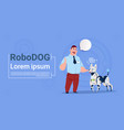 man playing with robotic dog cute domestic animal vector image