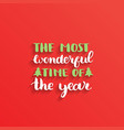 the most wonderful time of the year lettering vector image vector image