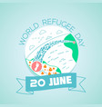 20 june world refugee day vector image vector image