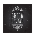 Green living - product label on chalkboard vector image