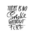 there is no smoke without fire hand drawn dry vector image