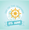 25 june day of the seafarer vector image
